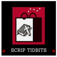 SCRIP TIDBITS